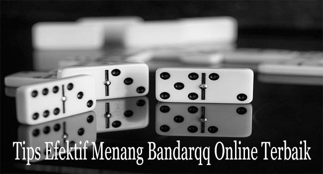Tips Efektif Menang Bandarqq Online Terbaik Indonesia